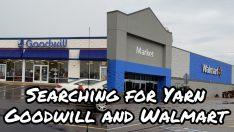 Looking for yarn Walmart and Goodwill Yarn shopping haul BAGODAY CROCHET VIDEP