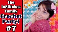 Summer Crochet Project Plans – InStitches Family Crochet Party – Ep. 7