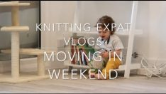 Knitting Expat Vlogs – Moving In To Our New Home!