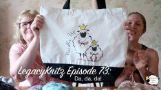 LegacyKnitz Episode 73: Da, da, da!